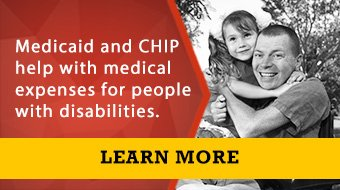 Medicaid and CHIP help with medical expenses for people with disabilities. Learn more.
