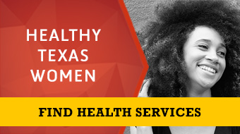 Healthy Texas Women. Find Health Services.