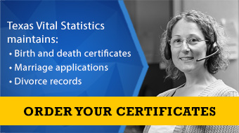 Texas Vital Statistics maintains birth and death certificates, marriage applications, divorce records. Order your certificates.