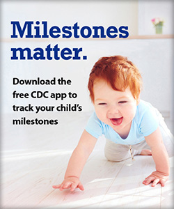 Milestones matter. Download the free CDC app to track your child's milestones.