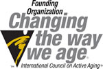 Changing the way we age. International Council on Active Aging